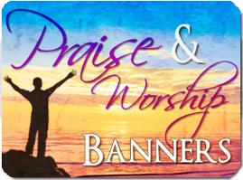 Praise Banners for Churches